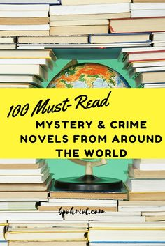 Fans of crime and mystery novels will want to dig into these 100 must-reads from around the world.