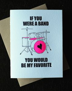 If you were a band - you would be my favorite fun Valentines for your sweetie