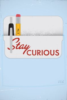 The Future Belongs to the Curious :)