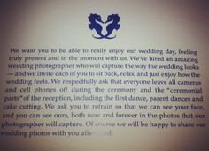 Asking guests to 'unplug' during the wedding ceremony, no cameras, phones, etc. just to be present in the moment with the bride & groom. fantastic. I'd totally agree with this during the ceremony!!