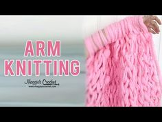 2 Hour Arm Knit Afghan with Couture Jazz - Right Handed - YouTube