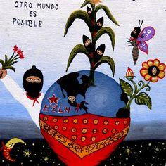 Otro Mundo es Posible - obra artística de Camilo (pintor campesino zapatista) - http://elblogdegiap.wordpress.com/2014/08/18/no-es-solo-la-obra-sino-tambien-su-sistema-el-arte-que-nos-interesa