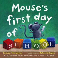 Mouse's First Day of School by Lauren Thompson and illustrated by Buket Erdogan. Ms. Katie read this book on 8/23/16.
