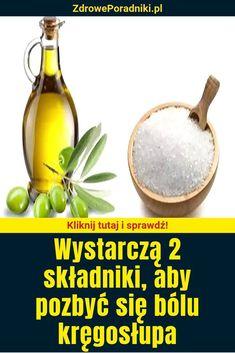 Wystarczą 2 składniki, aby pozbyć się bólu kręgosłupa Olives, Food, Glass Jars, Olive Oil, Tips And Tricks, Worth It, Simple, Healing, Metabolism