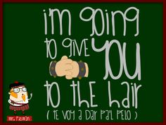 Aprende inglés con el profesor Mr. Picman: I'm going to give you to the air (Te voy a dar pa'l pelo)