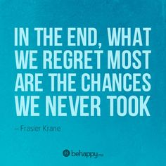 chances we never took