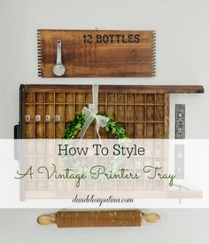AMAZING IDEA! Love the look of a vintage printers tray but not sure how to incorporate it into your home? Grouping unique finds together  brings a printers tray to life! I did it and you can do it too! via dandelionpatina.com #farmhousestyle #vignette