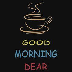 Coffee Lover Good Morning Dear