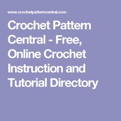 Crochet Pattern Central - Free, Online Crochet Instruction and Tutorial Directory