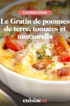 Gratin de pommes de terre, tomates et mozzarella - Dinner Party Recipes, Mozzarella, Mashed Potatoes, Vegetarian Recipes, Bbq, Nutrition, Meals, Ethnic Recipes, Point