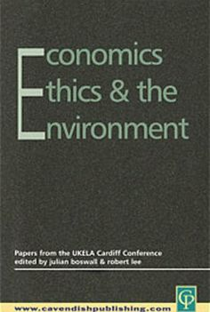 Economics, Ethics and the Environment / Boswall, Lee  https://ie.worldcat.org/title/economics-ethics-and-the-environment/oclc/876249267&referer=brief_results