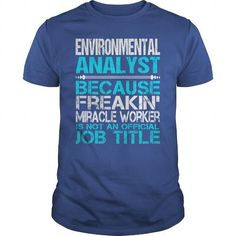AWESOME TEE FOR  ENVIRONMENTAL ANALYST T-SHIRTS, HOODIES, SWEATSHIRT (22.99$ ==► Shopping Now)