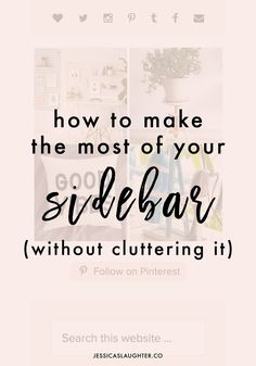 How To Make The Most Of Your Sidebar   Subscription widgets? Pinterest feeds? Search bars? Learn what you should be putting in your sidebar to make the most of all that space!