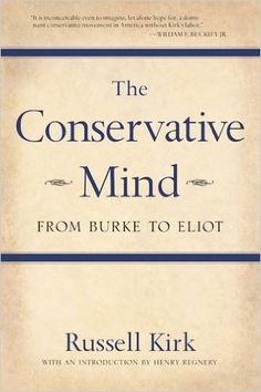 The Conservative Mind: From Burke to Eliot - Livros importados na Amazon.com.br