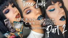 URBAN DECAY GAME OF THRONES | Three (More) Looks