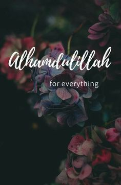 Thank God for everything Alhamdulillah Islam wallp Beautiful Quran Quotes, Quran Quotes Inspirational, Islamic Love Quotes, Muslim Quotes, Religious Quotes, Islamic Wallpaper Iphone, Quran Wallpaper, Islamic Quotes Wallpaper, Hipster Wallpaper