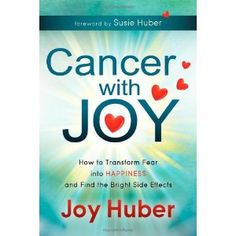 Cancer with Joy: How to Transform Fear into Happiness and Find the Bright Side Effects (Paperback)  http://www.picter.org/?p=1614481016
