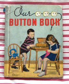 Vintage Children's Button Book - I've never seen this before - I loved it when Mom would pull down her button box for me I could string buttons for ages - happy memories (-: Vintage Children's Books, Vintage Sewing, Antique Books, Button Cards, Button Button, Sewing Notions, Sewing Box, Illustrations, Vintage Buttons