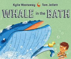 A Whale in the Bathtub by Kylie Westaway (June Sorry mom, can't take a bath because of the whale in there! Mom, dad, and even brother are doubtful about the whale in the bathtub. Silly storyline with great illustrations. Kylie, Giraffes Cant Dance, Preschool Books, Children's Picture Books, Wal, Reading Challenge, Book Authors, Read Aloud, Bath Time