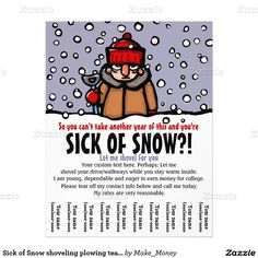 Template for Snow Removal Biz - Sick of Snow shoveling plowing tear sheet flyer Snow Removal Services, Shoveling Snow, Paper Mill, Free Flyer Templates, Custom Flyers, Fine Paper, Business For Kids, Business Ideas, Printable Paper