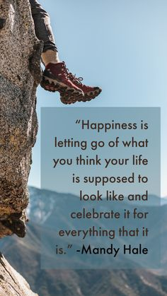 """""""Happiness is letting go of what you think your life is supposed to look like and celebrate it for everything that it is."""" -Mandy Hale #travel #inspiration #quotes"""