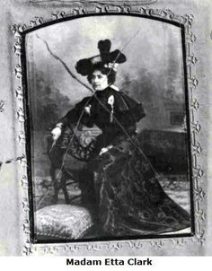 Etta Clark came by train - petite, and five foot tall - she brought with her a mean temper and a fiery mouth.  She must of had some charms because it was said she had a way with some of El Paso's better heeled gentlemen.
