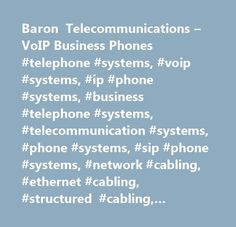 Baron Telecommunications – VoIP Business Phones #telephone #systems, #voip #systems, #ip #phone #systems, #business #telephone #systems, #telecommunication #systems, #phone #systems, #sip #phone #systems, #network #cabling, #ethernet #cabling, #structured #cabling, #telephone #cabling, #data #cabling, #cabling #and #wiring, #toshiba…