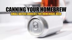 The Best Can Seamers for Canning Your Homebrew Make Beer At Home, Make Your Own Beer, Home Brewery, Home Brewing Beer, Homebrew Recipes, Beer Recipes, Canning Equipment, Wine Club Membership, Ale