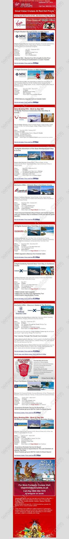 Company:   Virgin Holidays Cruises   Subject:    Red Hot Cruise Deals - Prices from GBP599 - FreeCase of Wine, NCL Sale, Cabin Upgrades, On Board Spend and more             INBOXVISION is a global database and email gallery of 1.5 million B2C and B2B promotional emails and newsletter templates, providing email design ideas and email marketing intelligence www.inboxvision.com/blog  #EmailMarketing #DigitalMarketing #EmailDesign #EmailTemplate #InboxVision  #SocialMedia #EmailNewsletters