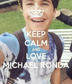 KEEP CALM AND LOVE MICHAEL RONDA ❤