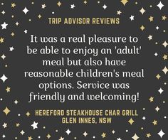 We love hearing from our customers.  At the Hereford Steakhouse Char Grill we make sure the 'little' kids are well looked after so the 'big' kids can relax and enjoy their evening.