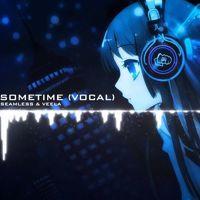 SeamlessR - Sometime Ft. Veela VIP (MuhRiz Remake) by Muhriz on SoundCloud
