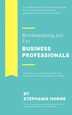Bookkeeping 101 For Business Professionals Increase Your Accounting Skills And Create More Financial Stability And Wealth by Stephanie Horne on Apple Books Internet Money, Financial Stability, Apple Books, Help Teaching, Business Professional, Wealth, Online Business, Accounting, Digital Marketing
