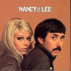 Nancy Sinatra & Lee Hazelwood. My mom had this album - I still listen to it.
