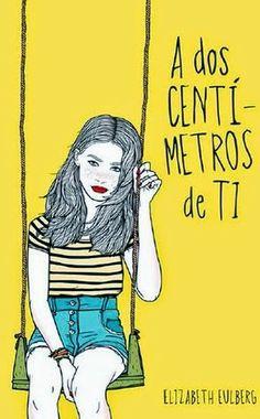 A dos centímetros de ti (Elizabeth Eulberg) / Portada en español de Better off Friends