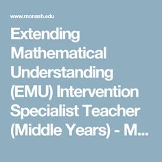 Extending Mathematical Understanding (EMU) Intervention Specialist Teacher (Middle Years) - Monash Education