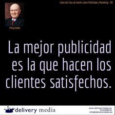 La mejor publicidad es la que hacen los clientes satisfechos. Philip Kotler #cita