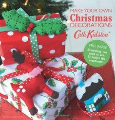 Cath KIdston Make-Your-Own Christmas Decorations Book: Amazon.co.uk: Cath Kidston: Books