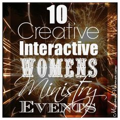 10 Creative Interactive Women's Ministry Events. ex:  affirmation journal time is such a great idea!