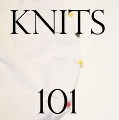 Shwin: Sewing with knits 10. Great tips on how to sew with knits!