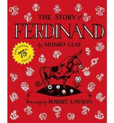 The Story of Ferdinand is an all-time classic children's story. The book is about the gentle nature of Ferdinand the Bull who prefers to smell flowers and sit (. The Story Of Ferdinand, Ferdinand The Bulls, Best Children Books, Childrens Books, Toddler Books, Future Children, Young Children, Books To Read, My Books