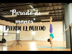 """PIERDE MIEDO Y GANA FUERZA . Video taller """"Parado de manos"""" - 7/10 - YouTube"""