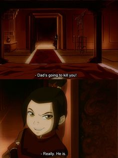 This part is so sad. I can't believe Ozai would kill his own son just to be fire lord. << and yet he totally would.