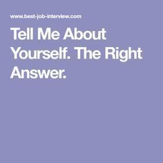 Tell me about yourself is a tough interview question. Use these expert guidelines and excellent sample interview answers to get it right. Sample Interview Answers, Tough Interview Questions, Job Interview Tips, Job Interviews, Tell Me Something Good, Something About You, Find A Job, Get The Job, Job Interview Weakness