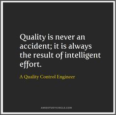 Quality is never an accident; it is always the result of intelligent effort. Tech Quotes, Effort, Engineering, Batman, Mechanical Engineering, Technology