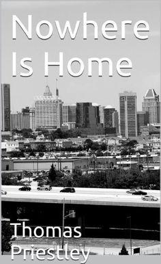 Nowhere Is Home by Thomas Priestley, http://www.amazon.com/dp/B00CJOIJZS/ref=cm_sw_r_pi_dp_elwGrb0CEZ3KE