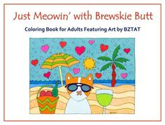 Just Meowing' with Brewskie Butt Cat Coloring Book for Adults