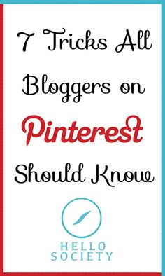 7 Tricks All Bloggers on Pinterest Should Know