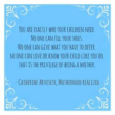 I am exactly who my child needs and other inspirational thoughts from the book Motherhood Realized - Keep Moving Forward With Me