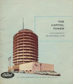 "Los Angeles, CA. ""The Capitol Tower! A new landmark in the entertainment world! When the Tower opened it's doors in April of this artwork promoting the brand new recording studio was inserted in hundreds of LP's that year. Building Illustration, Capitol Records, Mid Century Design, Grand Opening, Amazing Architecture, Willis Tower, Vintage Advertisements, 3d Printing, Entertaining"
